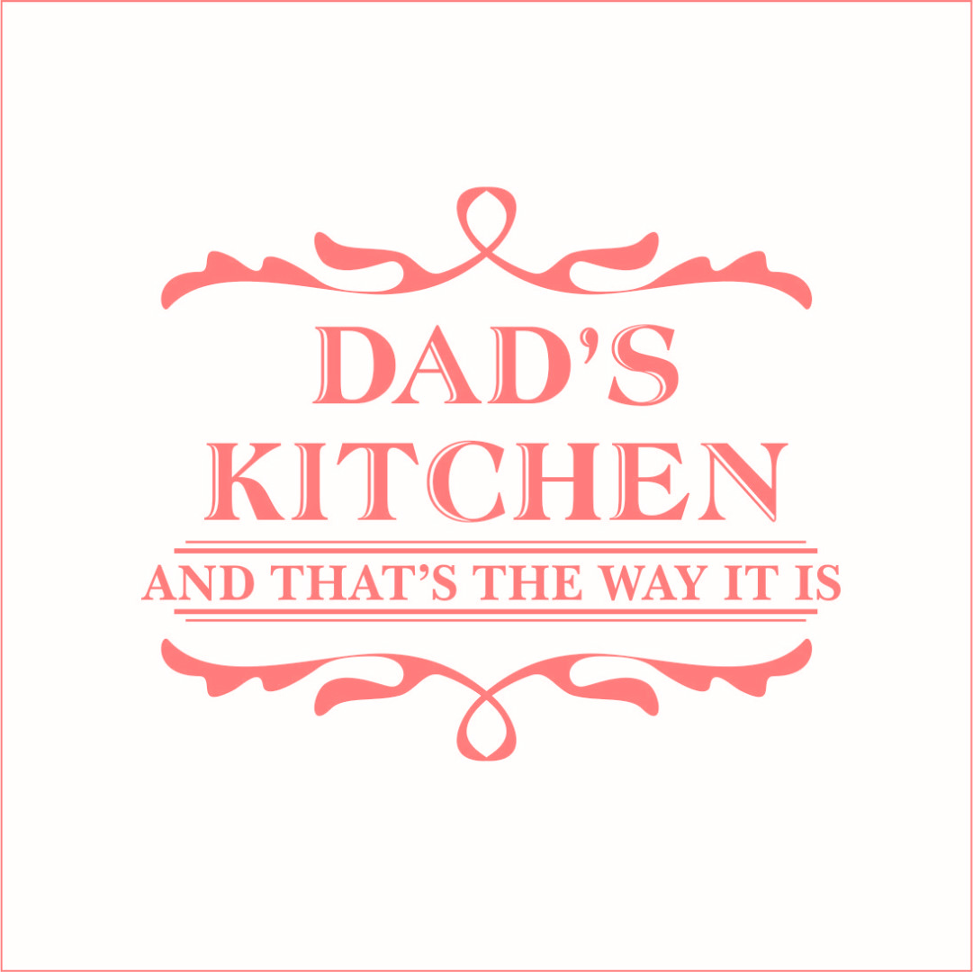 Dad's Kitchen And That's The Way It Is Vinyl Decal - Large