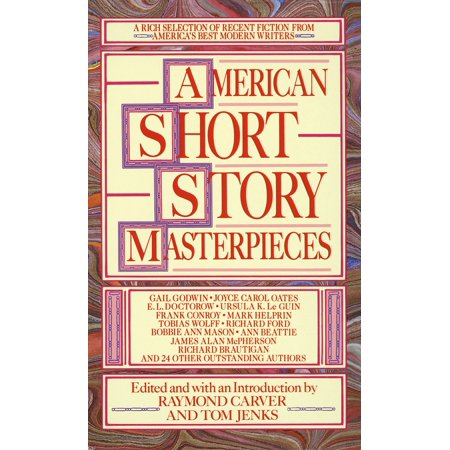 American Short Story Masterpieces : A Rich Selection of Recent Fiction from America's Best Modern