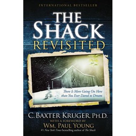 The Shack Revisited : There Is More Going On Here than You Ever Dared to