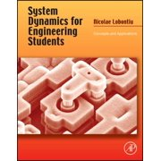 System Dynamics for Engineering Students : Concepts and Applications