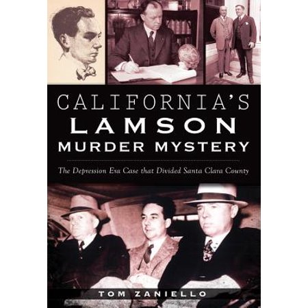 California's Lamson Murder Mystery : The Depression Era Case That Divided Santa Clara County