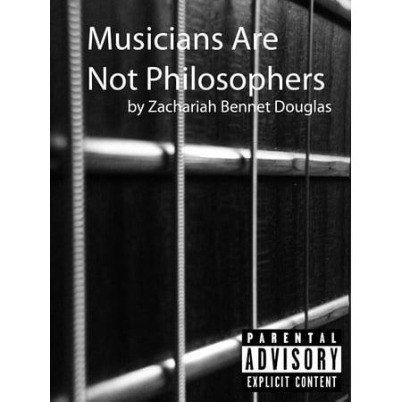 Musicians Are Not Philosophers - eBook - Walmart com