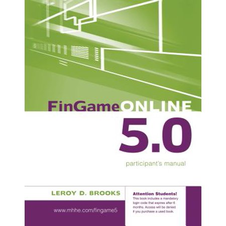 - FinGame Online 5.0 : The Financial Management Decision Game Participant's Manual