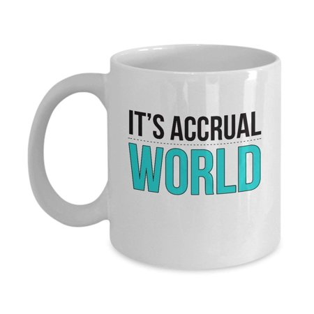 It's Accrual World Coffee & Tea Gift Mug, Best Cute Pun Accounting Gifts for Men & Women](Coffee Halloween Puns)