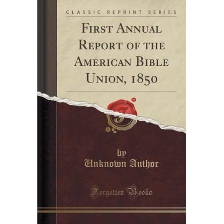First Annual Report Of The American Bible Union  1850  Classic Reprint