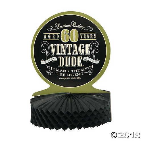 Vintage Dude 60th Birthday Centerpiece 9 Inch x 11 3/4 Inch
