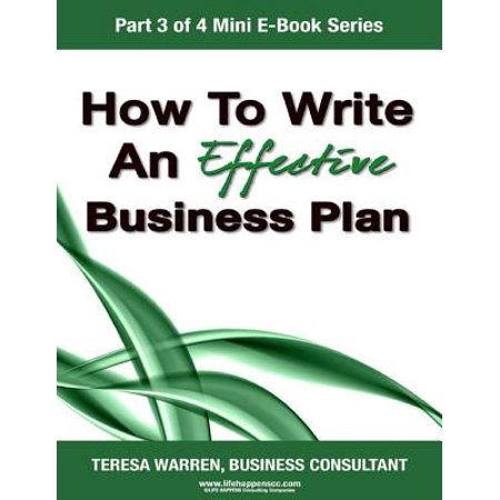 How to Write an Effective Business Plan (Part 3 of 4 Mini E-book Series) -