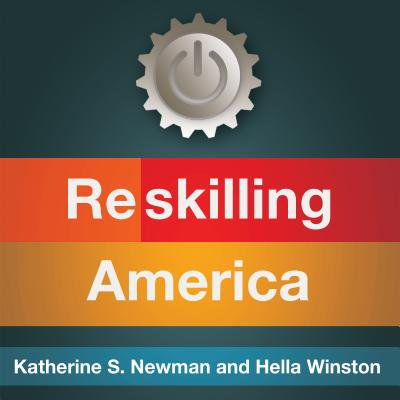 Reskilling America : Learning to Labor in the 21st