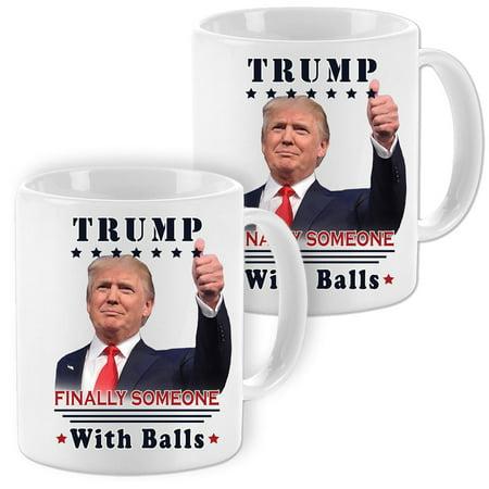 (Set Of 2) Donald Trump Finally Someone w/ Balls Coffee Mugs - 11oz Capacity