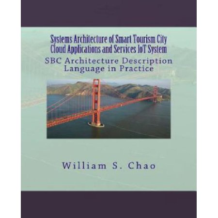 Systems Architecture Of Smart Tourism City Cloud Applications And Services Iot System  Sbc Architecture Description Language In Practice