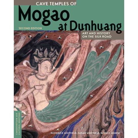 Cave Temples Of Mogao At Dunhuang   Art And History On The Silk Road  Second Edition