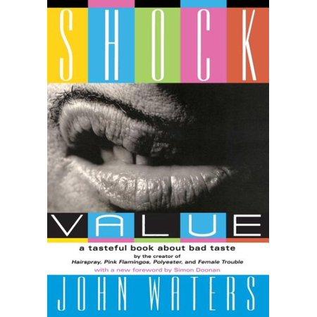 Shock Value : A Tasteful Book About Bad Taste (Home Remedies For Bad Taste In Mouth)