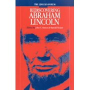 Lincoln Forum : Rediscovering Abraham Lincoln