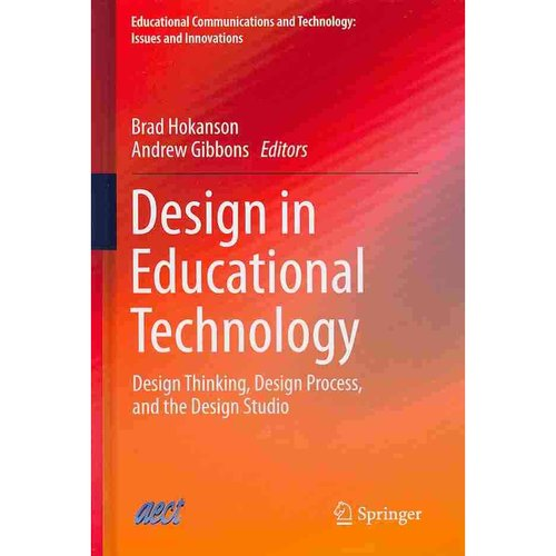 Design in Educational Technology: Design Thinking, Design Process, and the Design Studio
