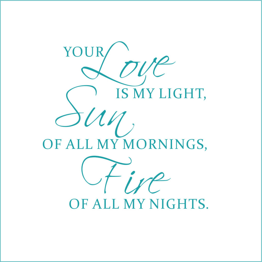 Your Love is My Light, Sun of All My Mornings Vinyl Quote - Large