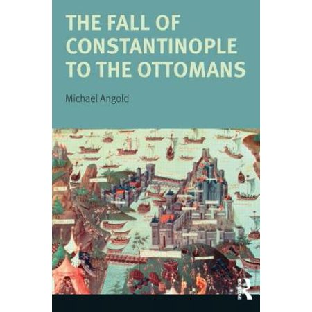 - The Fall of Constantinople to the Ottomans