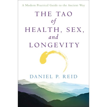 The Tao of Health, Sex, and Longevity : A Modern Practical Guide to the Ancient Way ()