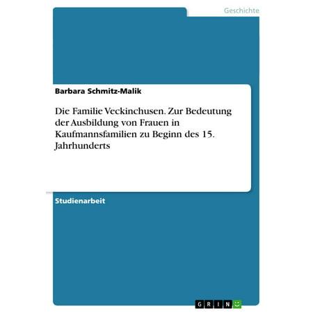 Die Familie Veckinchusen. Zur Bedeutung der Ausbildung von Frauen in Kaufmannsfamilien zu Beginn des 15. Jahrhunderts - eBook (Die Ausbildung Von Frauen Badeanzüge)