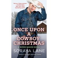 Once Upon a Cowboy Christmas : A River Ranch Novel