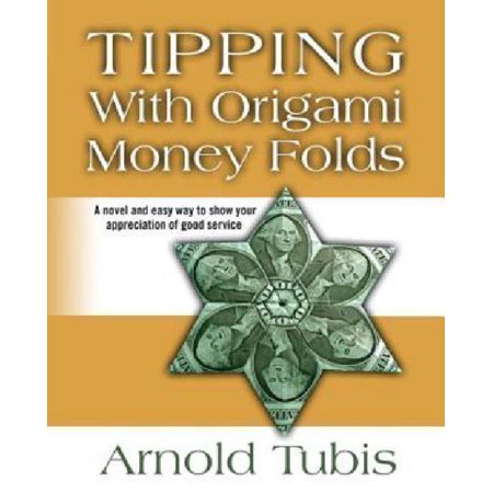 Tipping With Origami Money Folds  A Novel And Easy Way To Show Your Appreciation Of Good Service