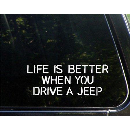 "Life Is Better When You Drive A Jeep - 8-3/4"" x 3-1/2"" - Vinyl Die Cut Decal/ Bumper Sticker For Helmets, Bikes, Windows, Cars, Trucks, Laptops, Etc.,Sign Depot,SD1-8438"