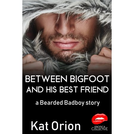 Between Bigfoot and His Best Friend - eBook