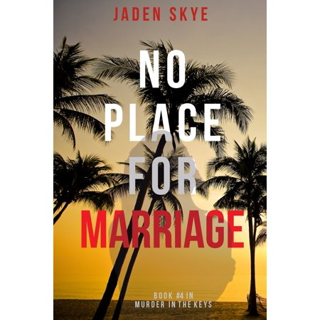 No Place for Marriage (Murder in the Keys—Book #4) -
