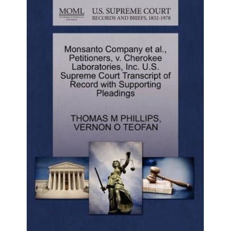 Monsanto Company Et Al   Petitioners  V  Cherokee Laboratories  Inc  U S  Supreme Court Transcript Of Record With Supporting Pleadings