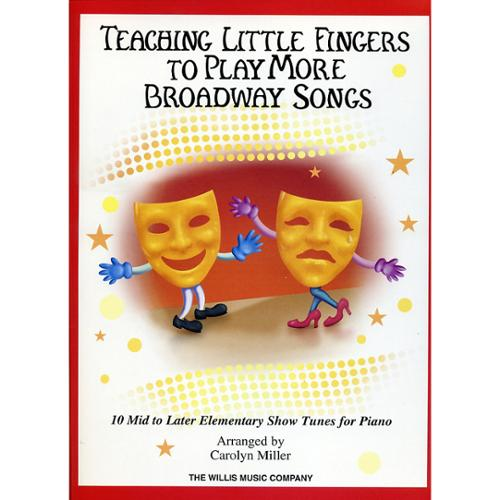 Hal Leonard Teaching Little Fingers To Play More Broadway Songs [Sheet music]