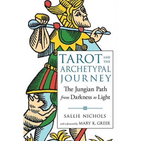 Tarot and the Archetypal Journey: The Jungian Path from Darkness to Light (Paperback)