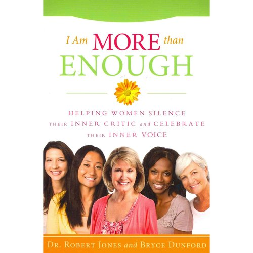 I Am More Than Enough: Helping Women Silence Their Inner Critic and Celebrate Their Inner Voice