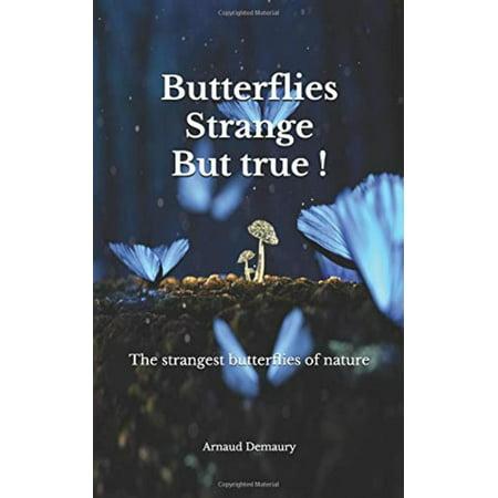 Butterflies Strange but true ! - eBook - Butterfly Trade