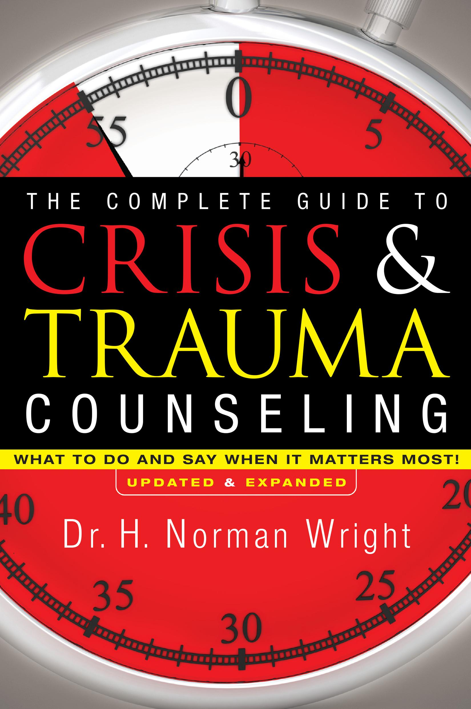 the complete guide to crisis trauma counseling other walmart com rh walmart com Becoming a Trauma Counselor Counseling Theories