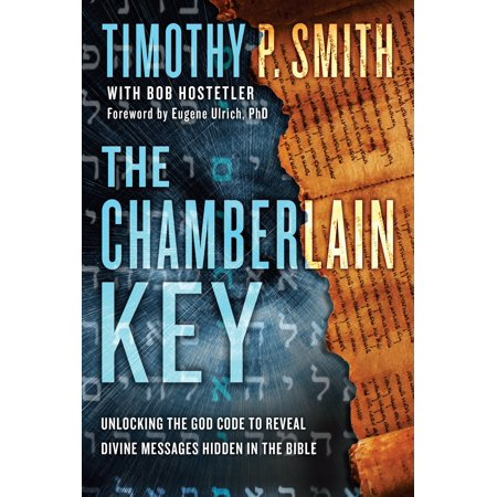 The Chamberlain Key : Unlocking the God Code to Reveal Divine Messages Hidden in the