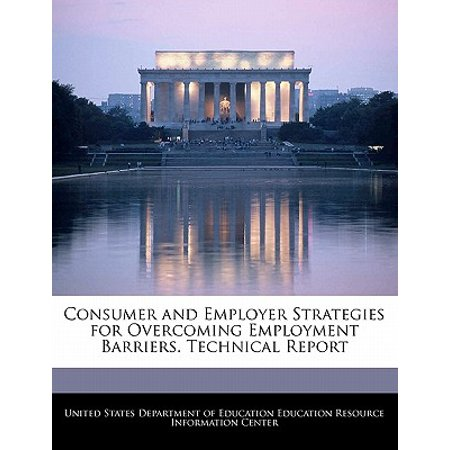 Consumer and Employer Strategies for Overcoming Employment Barriers. Technical