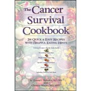 The Cancer Survival Cookbook : 200 Quick and Easy Recipes with Helpful Eating Hints