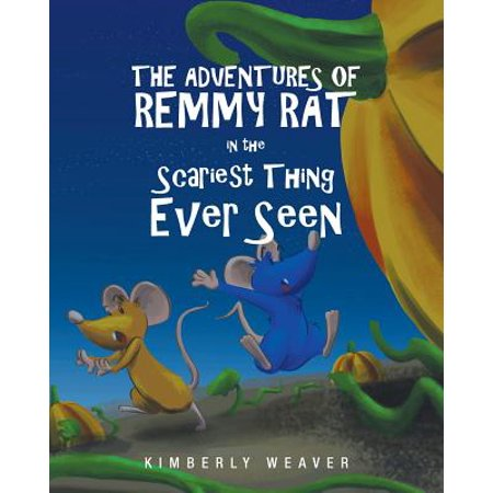The Adventures of Remmy Rat in the Scariest Thing Ever Seen (Paperback) - Scariest Mask Ever