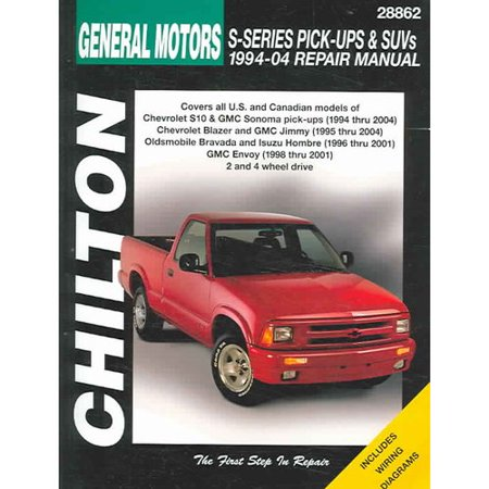 Chiltons General Motors S Series Pick Ups And Suvs 1994 04 Repair Manual