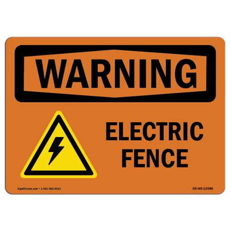 OSHA WARNING Sign - Electric Fence With Symbol | Choose from: Aluminum, Rigid Plastic or Vinyl Label Decal | Protect Your Business, Construction Site, Warehouse & Shop Area |  Made in the USA