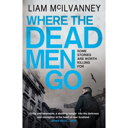 Where the Dead Men Go (Conway Trilogy 2) (The Outlet Store Conway)