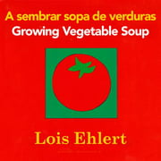 A sembrar sopa de verduras Growing Veget (Board Book)
