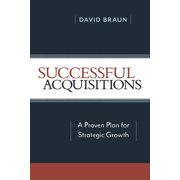 Successful Acquisitions: A Proven Plan for Strategic Growth (Paperback)
