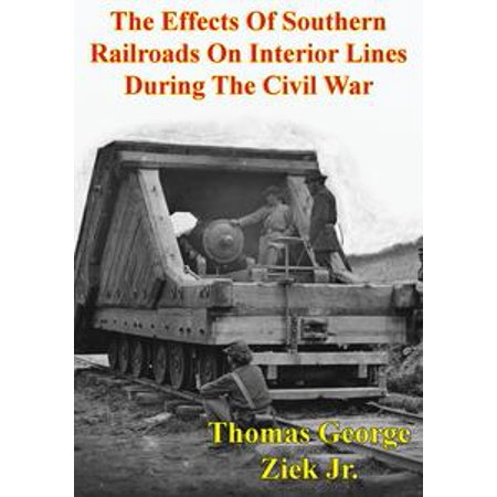 The Effects Of Southern Railroads On Interior Lines During The Civil War - eBook](Civil War Southern Belle Dresses)