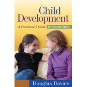 Child Development, Third Edition : A Practitioner's Guide