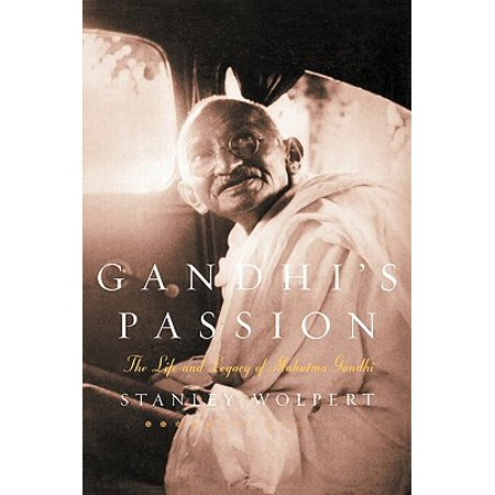 Gandhi's Passion : The Life and Legacy of Mahatma (Father Of Nation Mahatma Gandhi Given By)