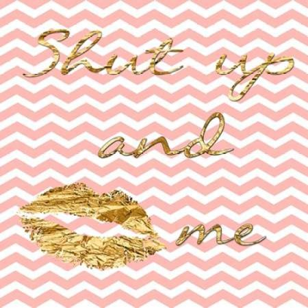 Shut Up And Kiss Me Poster Print by Sheldon Lewis