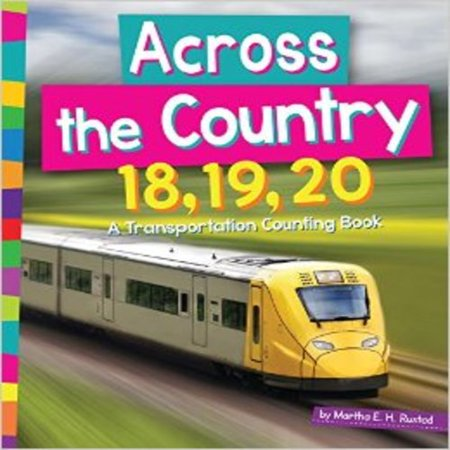 Across the Country 18, 19, 20: A Transportation Counting to 20 Book (Watch 19 Kids And Counting)