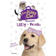Dra Kitty Cat. Lilly La Perrita