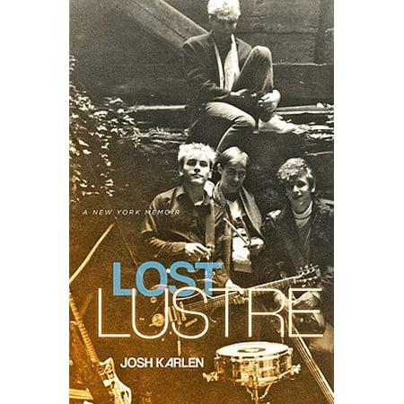 Lost Lustre : A New York Memoir