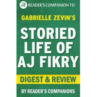 The Storied Life of A. J. Fikry by Gabrielle Zevin | Digest & Review - eBook